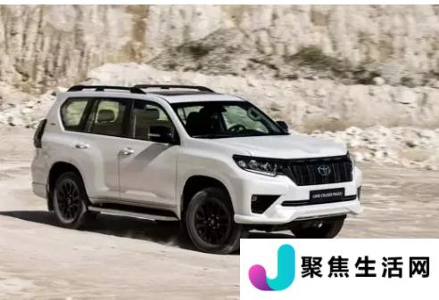 新一代丰田陆地巡洋舰普拉多 SUV 的亮相将被推迟